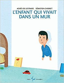 L'enfant qui vivait dans le mur