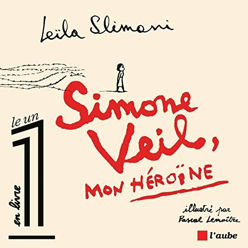 Simone Weil, mon heroine